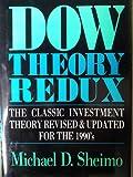 Dow Theory Redux, Michael D. Sheimo, 1557380813