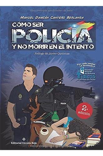 Cómo Ser Policía Y No Morir En El Intento