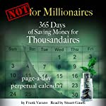 Not for Millionaires: 365 Days of Saving Money for Thousandaires | Frank Varano