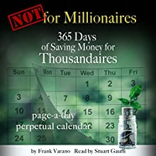 Not for Millionaires: 365 Days of Saving Money for Thousandaires Audiobook by Frank Varano Narrated by Stuart Gauffi