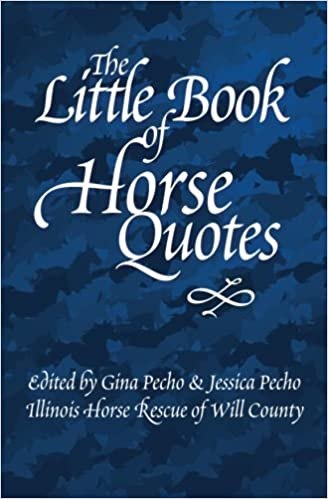 The Little Book of Horse Quotes (Little Quote Books): Illinois Horse