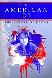 The American DJ : The Future of Radio (English Edition)