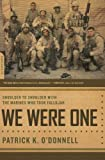 Front cover for the book We Were One by Patrick K. O'Donnell