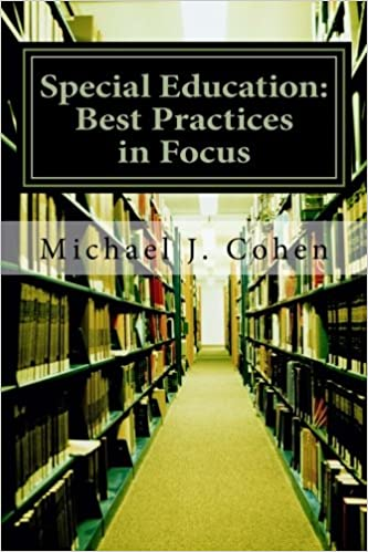 Special Education Best Practices And >> Special Education Best Practices In Focus Michael J Cohen