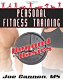 Personal Fitness Training: Beyond the Basics