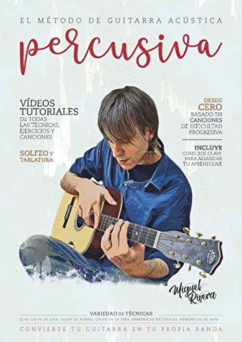 Libro : El Metodo de Guitarra Acustica Percusiva: Volumen...