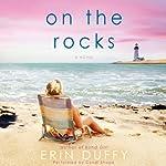 On the Rocks: A Novel | Erin Duffy