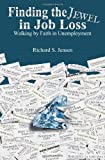 Finding the Jewel in Job Loss, Richard Jensen, 1936143151
