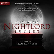 Nightlord: Sunset Audiobook by Garon Whited Narrated by Sean Runnette
