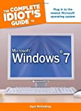 The Complete Idiot's Guide to Microsoft Windows 7, Paul McFedries, 159257954X