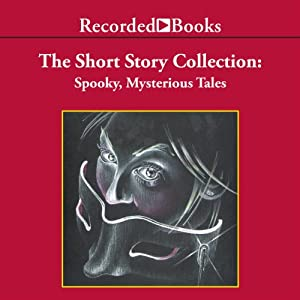 Spooky, Mysterious Tales Audiobook
