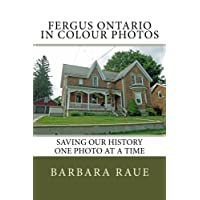 Fergus Ontario in Colour Photos: Saving Our History One Photo at a Time