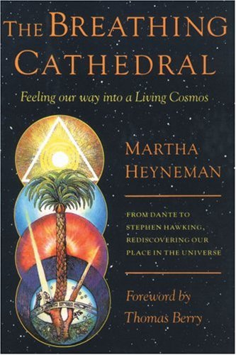 The Breathing Cathedral: Feeling Our Way Into a Living Cosmos PDF