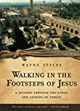ISBN: 0800725956 - Walking in the Footsteps of Jesus: A Journey Through the Lands and Lessons of Christ