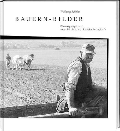 Bauern-Bilder: Fotografien aus 50 Jahren Landwirtschaft