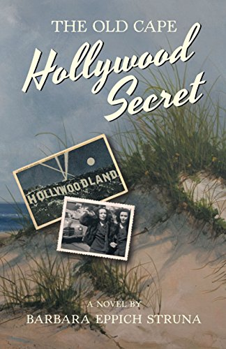 The Old Cape Hollywood Secret by Barbara Eppich Struna ebook deal