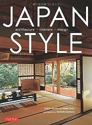 Japan Style: Architecture, Interiors, Design