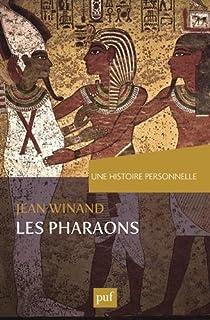 Une histoire personnelle des pharaons, Winand, Jean
