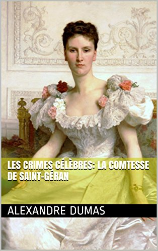 (Les Crimes célèbres: La comtesse de Saint-Géran (French Edition))
