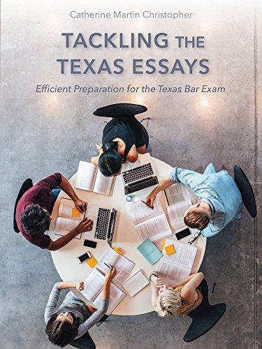 Pdf Law Tackling the Texas Essays: Efficient Preparation for the Texas Bar Exam