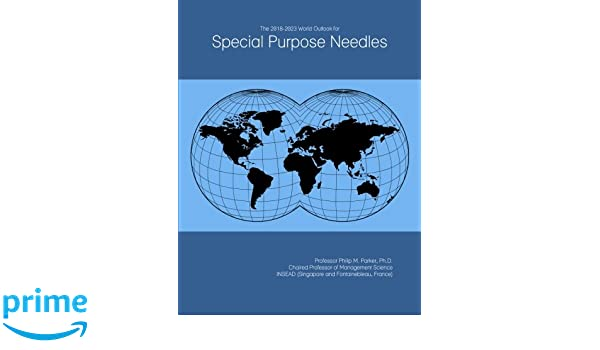 The 2018-2023 World Outlook for Special Purpose Needles ...