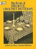 Big Book of Favorite Crochet Patterns (Dover Knitting, Crochet, Tatting, Lace)