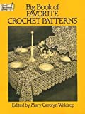 Big Book of Favorite Crochet Patterns (Dover Knitting, Crochet, Tatting, Lace)