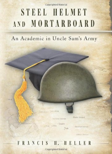 Steel Helmet and Mortarboard: An Academic in Uncle Sam's -