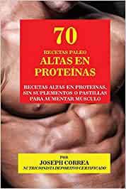 70 Recetas Paleo Altas en Proteínas: Recetas Altas en ...