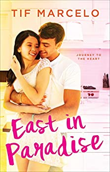 East in Paradise (Journey to the Heart Book 2) by [Marcelo, Tif]