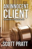 Front cover for the book An Innocent Client (Joe Dillard) by Scott Pratt