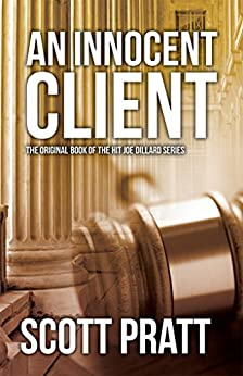 An Innocent Client (Joe Dillard Series Book 1) by [Pratt, Scott]