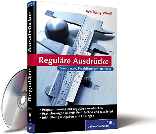 Reguläre Ausdrücke: Praxislösungen in PHP, Perl, MySQL und JavaScript (Galileo Computing) Gebundenes Buch – 28. November 2005 Wolfgang Wiedl 3898426262 Programmiersprachen Computers / General