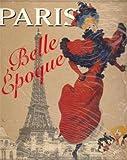 Paris, Belle Epoque 1880 - 1914