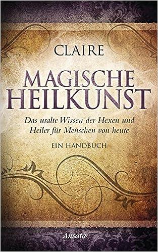 Top Magische Heilkunst: Das uralte Wissen der Hexen und Heiler für #MY_03