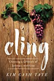 Cling: Choosing a Lifestyle of Intimacy with God