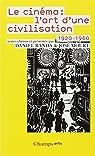 Le Cinéma : L'art d'une civilisation 1920-1960 par Banda