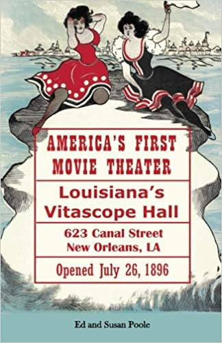 America's First Movie Theater: Louisiana's Vitascope Hall