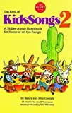 THE BOOK OF KIDS SONGS 2: A Holler-Along Handbook for Home or on the Range