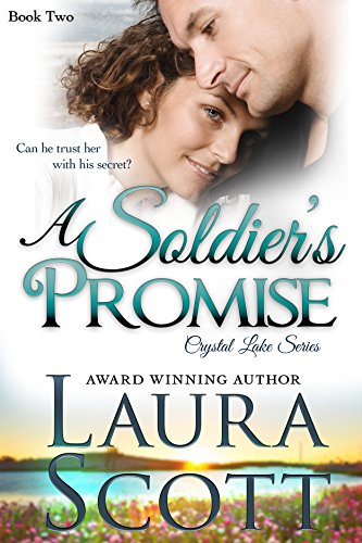 A Soldier's Promise (Crystal Lake Series Book 2) by [Scott, Laura]