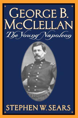 George B. Mcclellan: The Young Napoleon