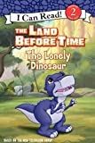 The Land Before Time: The Lonely Dinosaur (I Can Read: Level 2)