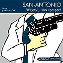 Réglez-lui son compte (San-Antonio 1) | Livre audio Auteur(s) : Frédéric Dard Narrateur(s) : Julien Allouf