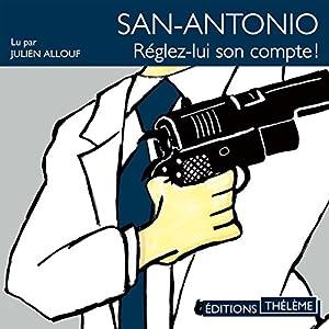 Réglez-lui son compte (San-Antonio 1) Audiobook