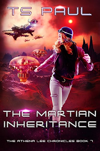 The Martian Inheritance (Athena Lee Chronicles Book 7)