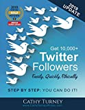 Get 10,000+ Twitter Followers - Easily, Quickly, Ethically: Step-By-St at Amazon