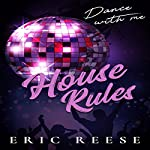 House Rules: Dance with Me | Eric Reese