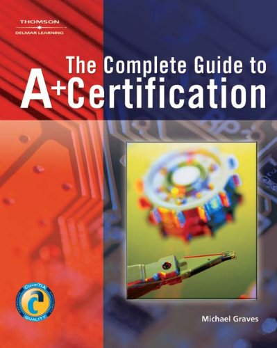 Complete Guide to A+ Certification