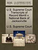 U. S. Supreme Court Transcripts of Record Merrill V. National Bank of Jacksonville, , 1270003267