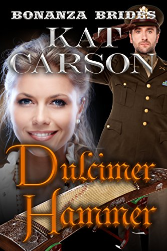 Mail Order Bride: Dulcimer Hammer: Historical Clean Western River Ranch Romance (Bonanza Brides Find Prairie Love Series Book 10)